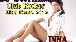 Inna - Club Rocker Dj Sterimar Club Remix 2012