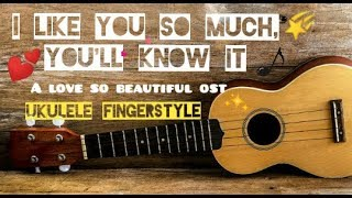 I Like You So Much, You'll Know It (A Love So Beautiful OST)   UKULELE INTRO FINGERSTYLE