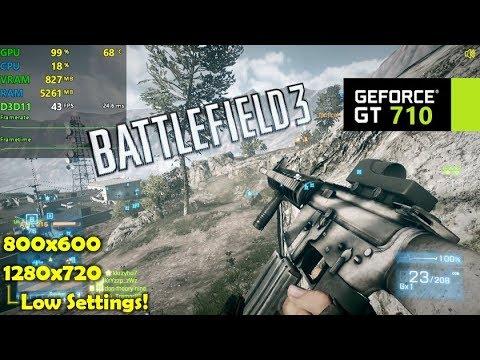 GT 710 | Battlefield 3 - 720p & 800x600 Low Settings |