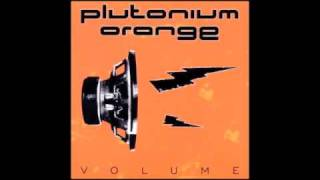 Plutonium Orange - Bring Out Your Dead