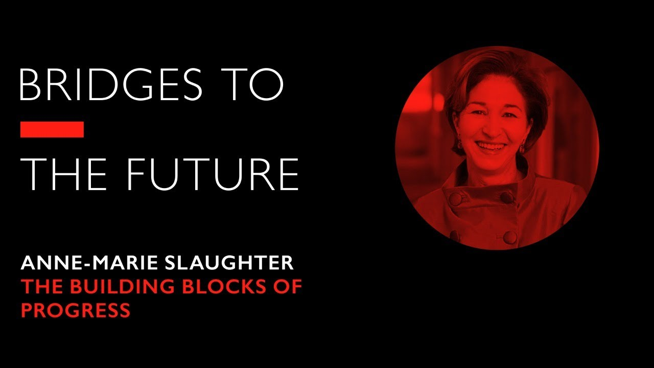Anne-Marie Slaughter on the Building Blocks of Progress | RSA Events