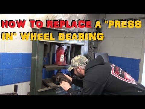 """How To """"Press"""" A """"Press In"""" Style Wheel Bearing"""