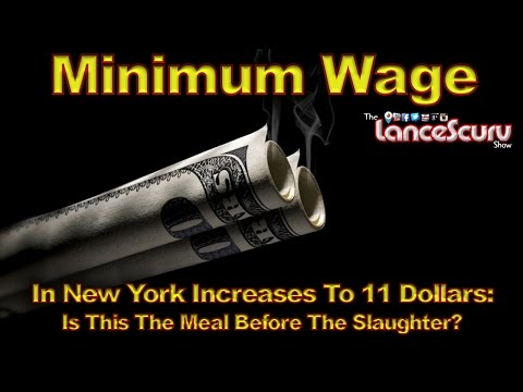 MINIMUM WAGE In New York Increases To 11 Dollars: Is This The Meal Before The Slaughter?
