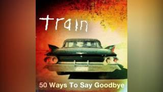 Train - 50 ways to say goodbye (Audio)