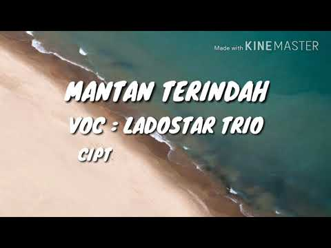 Pop batak - Lirik dan terjemahan - Mantan terindah - ladostar trio