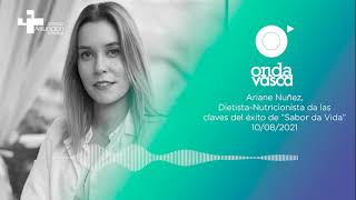 """Onda Vasca   Ariane Nuñez, Dietista-Nutricionista da las claves del éxito de """"Sabor da Vida"""""""