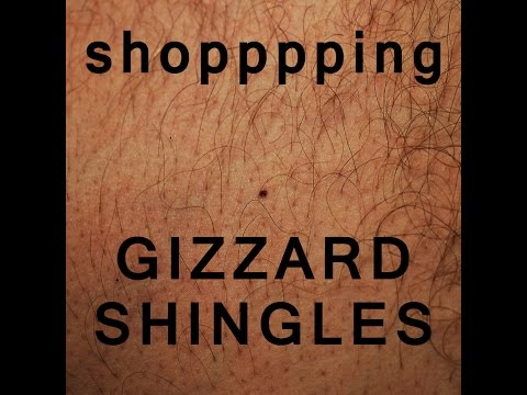Shopping - Gizzard Shingles (Full album AUDIO + VIDEO) 2015