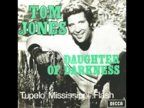 Tom Jones - Daughter Of Darkness