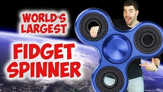 WORLD'S LARGEST FIDGET SPINNER