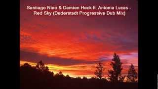 Santiago Nino & Damien Heck ft. Antonia Lucas - Red Sky (Duderstadt Progressive Dub Mix)