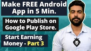 How to Publish App on Google Playstore | Make Free Android Apps in 5 min | Earn Money Online | 2018