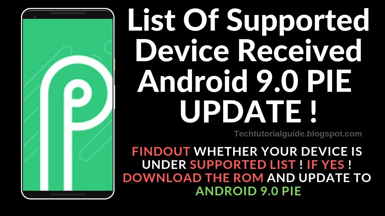 Android 9 0 Pie UPDATE : List of Devices Received Android 9 0 PIE Update  Officially Unofficially