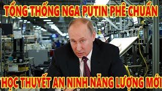 Tổng thống Nga Putin phê chuẩn học thuyết /a.n  n.i.n.h/ Năng Lượng mới