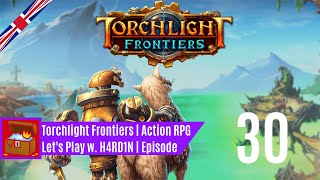 Let's Play Torchlight Frontiers | Forged | 0030