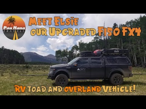 meet-elsie-our-upgraded-ford-f150-fx4-a-overland-motorhome-tow-vehicle