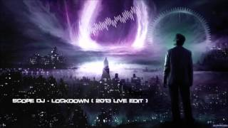 Scope DJ - Lockdown (2013 Live Edit) [HQ Original]
