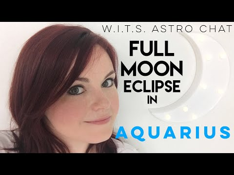 Lunar Eclipse in Aquarius - Full Moon Tips and Tricks