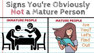 Sign's You're Not A MATURE Person