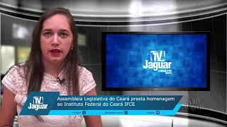 Assembleia Legislativa do Ceará presta homenagem ao instituto Federal do Ceará IFCE
