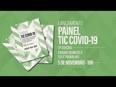 Lançamento Painel TIC COVID-19 - 3ª edição: Ensino remoto e teletrabalho