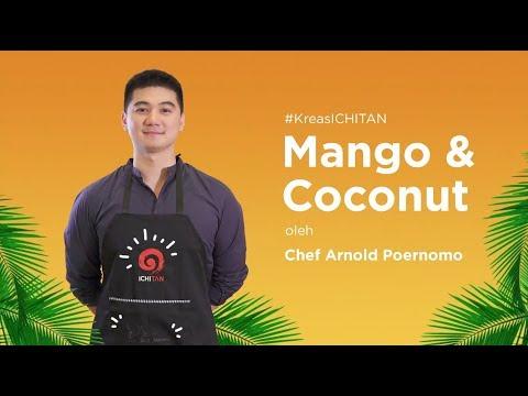 ICHITAN Mangga ' Mango and Coconut ' Bersama Chef Arnold