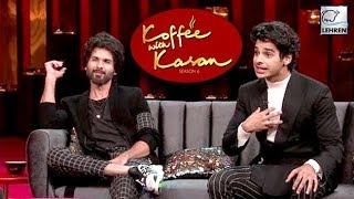 Koffee With Karan 6: Ishaan Khatter And Shahid Kapoor Reveal Their Dating History | LehrenTV