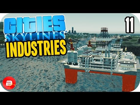 Cities: Skylines Industries - Offshore Oil Rig! #11 (Industries DLC)