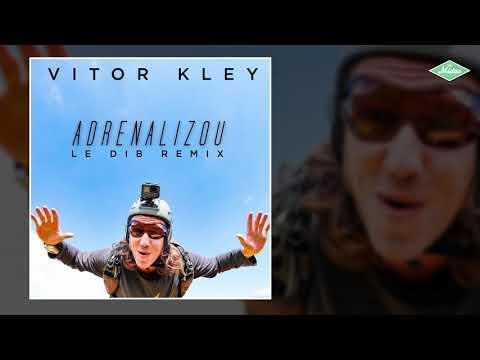 Vitor Kley - Adrenalizou Le Dib Remix