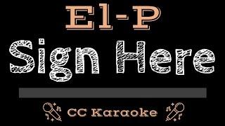 El-P • Sign Here (CC) [Karaoke Instrumental Lyrics]