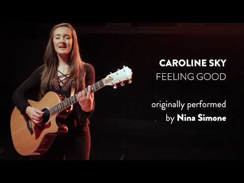 """Feeling Good"" (Nina Simone) cover by Caroline Sky"