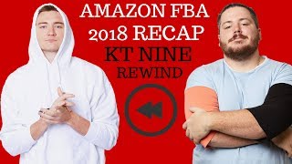 Amazon FBA 2018 RECAP - KT Nine E-Commerce REWIND