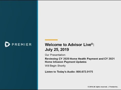Advisor Live Webinar: Reviewing CY2020 Home Health Payment and CY2021 Home Infusion Payment Updates