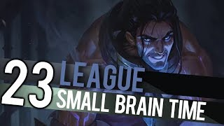 League Compilation 23 Small Brain Time