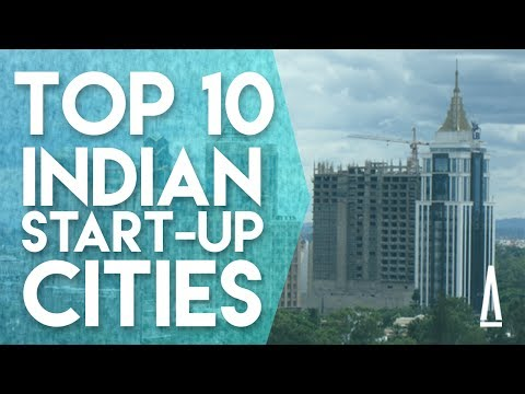Top 10 Cities for Startups in India (2017)