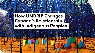 How UNDRIP Changes Canada's Relationship with Indigenous Peoples