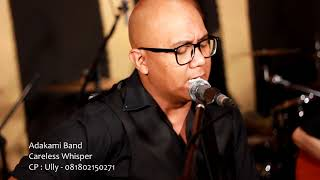 [Live Recording] George Michael - Careless Whisper (Cover by Adakami Band)