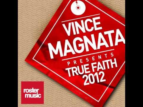 Vince Magnata - True Faith 2012 (Official Release) TETA
