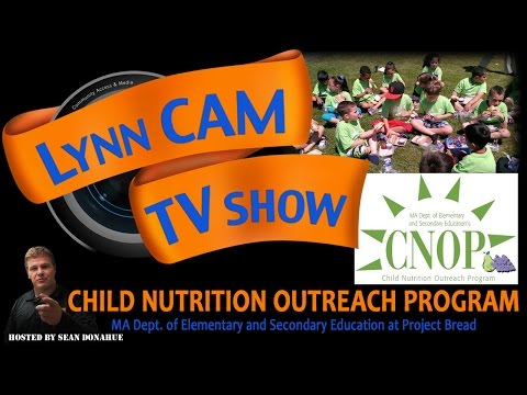 LynnCAM TV Show | Child Nutrition Outreach Program (June 3, 2015)