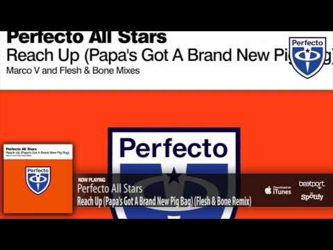 Perfecto All Stars - Reach Up (Papa's Got A Brand New Pig Bag) (Flesh & Bone Remix)