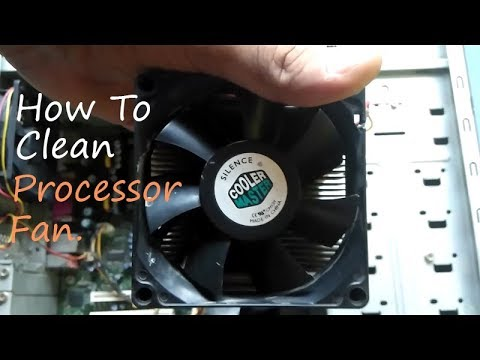 How to clean processors fan