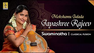 Mokshamu Galada Carnatic Classical Fusion by Jayashree Rajeev