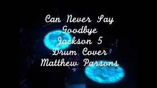 Never Can Say Goodbye - Jackson 5 (Drum Cover)