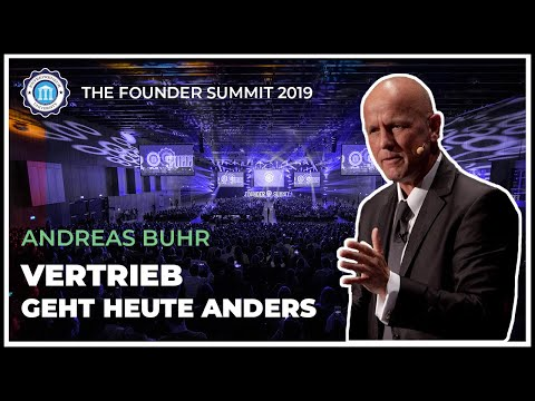 VERTRIEB GEHT HEUTE ANDERS - Andreas Buhr - The Founder Summit 2019