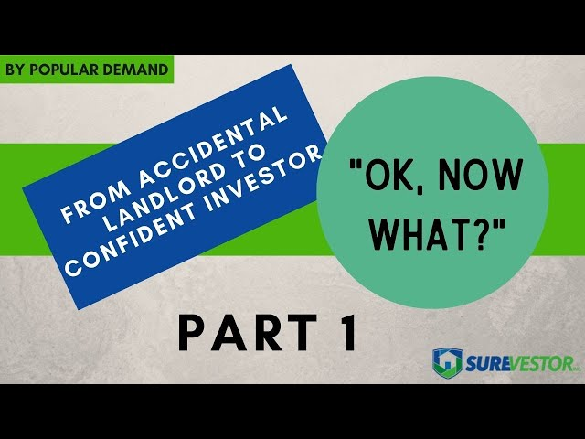 From Accidental Landlord to Confident Investor -