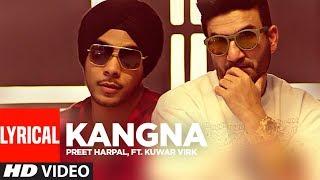 Preet harpal: kangna (full lyrical video) kuwar virk | punjabi songs | t-series apna punjab