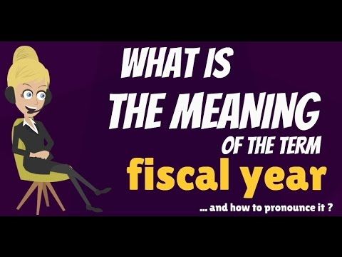 What Does FISCAL YEAR Mean? FISCAL YEAR Meaning, Definition U0026 Pronunciation