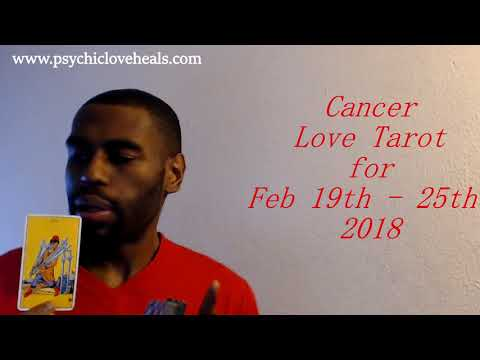 "CANCER ""JUST BE AWARE"" LOVE TAROT FEB 19TH – 25TH 2018"