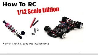 How To RC | 1/12 Side Pods/Center Shock (1/12 Scale Series: Ep. 1)