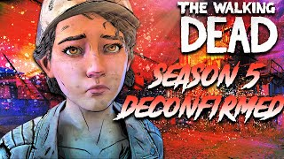 The Walking Dead:Season 5: CONFIRMED TO NOT BE HAPPENING! (Skybound Games)