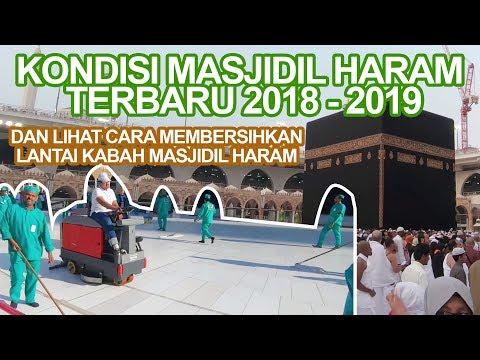 KONDISI MASJIDIL HARAM MEKKAH TERBARU 2018 - 2019